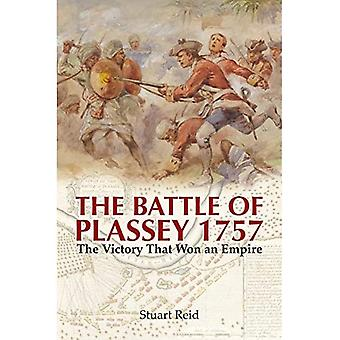 The Battle of Plassey 1757: The Victory That Won� an Empire