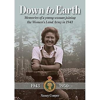 Down to Earth: Memories of� a Young Woman Joining the� Women's Land Army in 1943