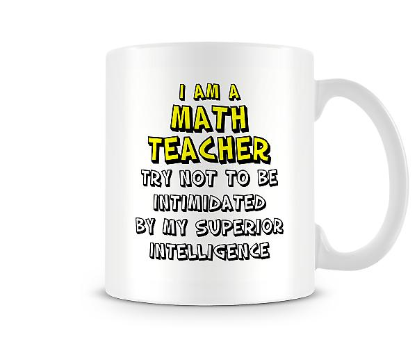 I Am A Math Teacher Mug