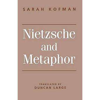 Nietzsche and Metaphor by Kofman & Sarah