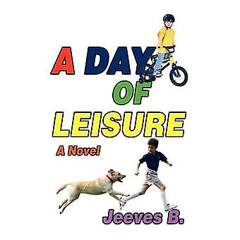 A Day of Leisure by B. & Jeeves