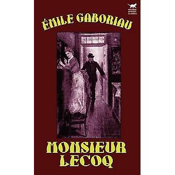 Monsieur Lecoq by Gaboriau & Emile