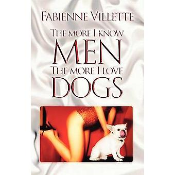 The More I Know Men the More I Love Dogs by Villette & Fabienne