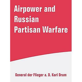 Airpower and Russian Partisan Warfare by Drum & Karl