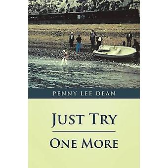 Just Try One More by Dean & Penny Lee