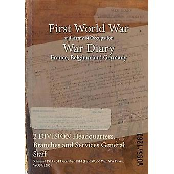 2 DIVISION Headquarters Branches and Services General Staff  5 August 1914  31 December 1914 First World War War Diary WO951283 by WO951283