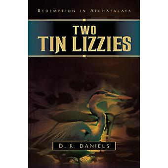 Two Tin Lizzies by Daniels & D. R.