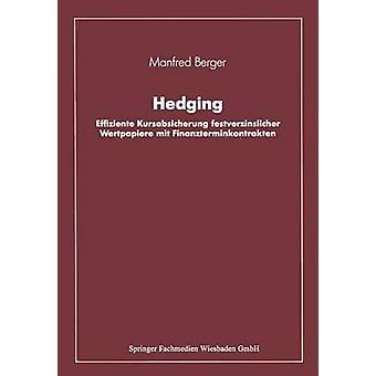 Couverture Effiziente Kursabsicherung festverzinslicher Wertpapiere mit Finanzterminkontrakten de Berger & Manfred