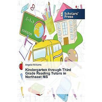 Kindergarten through Third Grade Reading Tutors in Northeast MS by Williams Angela