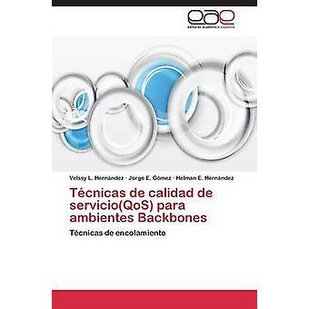 Tecnicas de Calidad de Servicioqos Para Ambientes ryggrader av Hernandez Velssy L.