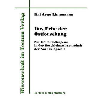 Das Erbe der Ostforschung by Linnemann & Kai Arne