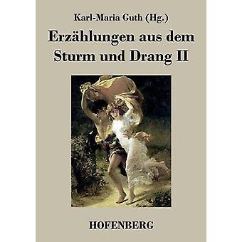Erzhlungen aus dem Sturm und Drang II by KarlMaria Guth