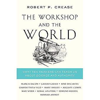 De Workshop en de wereld: wat tien denkers kunnen ons leren over wetenschap en autoriteit