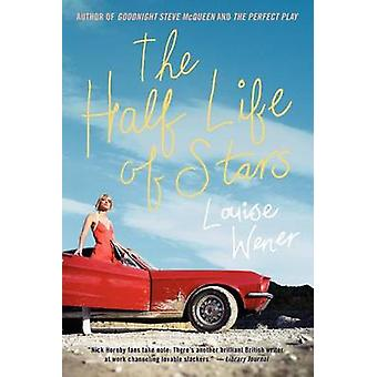The Half Life of Stars by Louise Wener - 9780060841737 Book