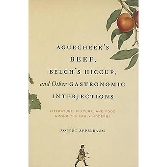 Aguecheek's Beef - Belch's Hiccup and Other Gastronomic Interjections