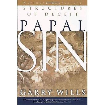 Papal Sin - Structures of Deceit by Garry Wills - 9780385494113 Book