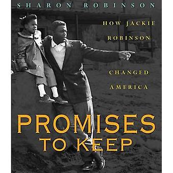 Promises to Keep - How Jackie Robinson Changed America by Sharon Robin