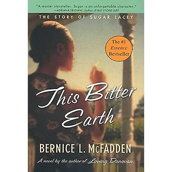 This Bitter Earth by Bernice L. McFadden - 9780452283817 Book