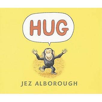 Hug by Jez Alborough - Jez Alborough - 9780763628932 Book