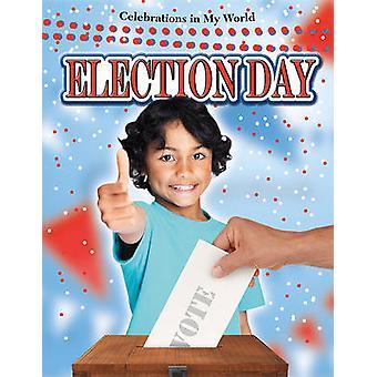 Election Day by Bobbie Kalman - 9780778749325 Book