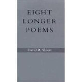 Eight Longer Poems by David R. Slavitt - 9780807115985 Book