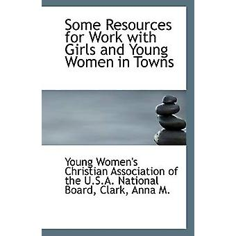 Some Resources for Work with Girls and Young Women in Towns by Women'