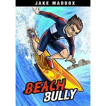 Beach Bully by Jake Maddox - Eric Stevens - Steve Brezenoff - Aburtov