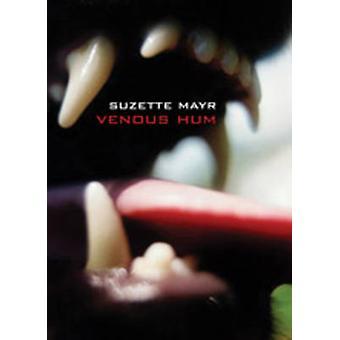 Venous Hum by Suzette Mayr - 9781551521701 Book