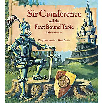 Sir Cumference and the First Round Table - A Math Adventure by Cindy N