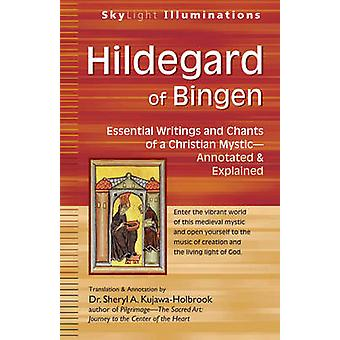 Hildegard of Bingen - Essential Writings and Chants of a Christian Mys