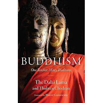 Buddhism - One Teacher - Many Traditions by Dalai Lama XIV - Thubten C