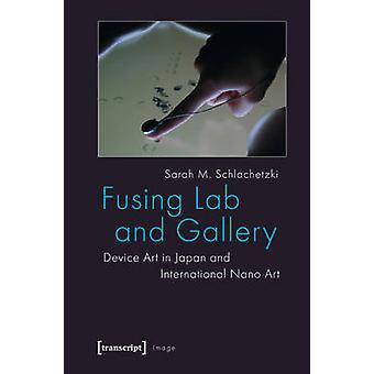 Fusing Lab and Gallery - Device Art in Japan and International Nano Ar