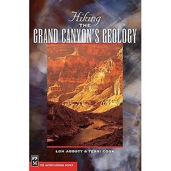 Hiking the Grand Canyon's Geology by Terri Cook - Lon Abbott - 978089