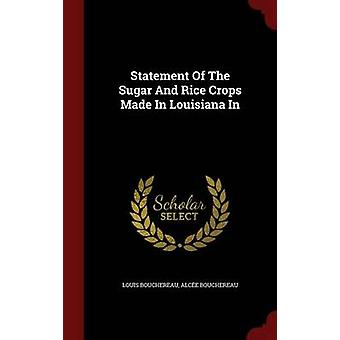 Statement of The Sugar And Rice Crops Made In Louisiana In by Bouchereau & Louis