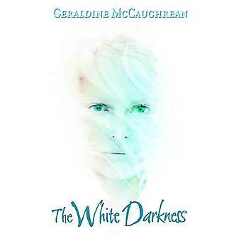 Die weiße Dunkelheit von Geraldine McCaughrean - 9780192726186 Buch