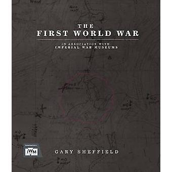 IWM The First World War by Gary Sheffield - 9780233005324 Book