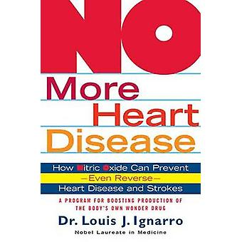 No More Heart Disease - How Nitric Oxide Can Prevent - Even Reverse -