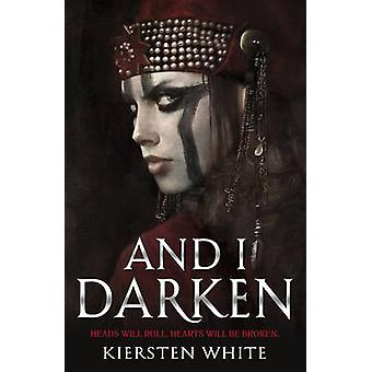 And I Darken by Kiersten White - 9780552573740 Book
