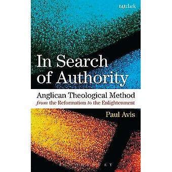 In Search of Authority - Anglican Theological Method from the Reformat