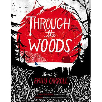 Through the Woods (Main) by Emily Carroll - 9780571288656 Book