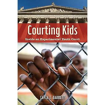 Courting Kids - Inside an Experimental Youth Court by Carla J. Barrett