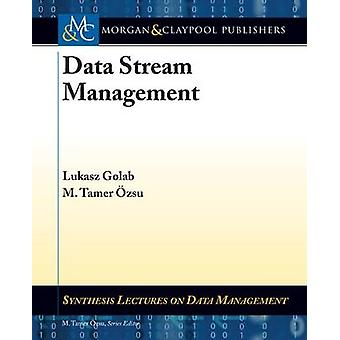Data Stream Management by Lukasz Golab - M. Tamer Ozsu - 978160845272