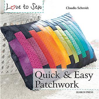 Quick and Easy Patchwork by Claudia Schmidt - 9781782212997 Book