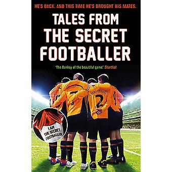 Tales from the Secret Footballer (Main) by Anon - 9781783350339 Book