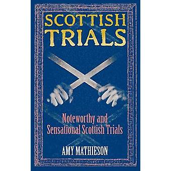 Scottish Trials - Noteworthy and Sensational Scottish Trials by Amy Ma
