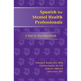 Spanish for Mental Health Professionals - A Step by Step Handbook by D