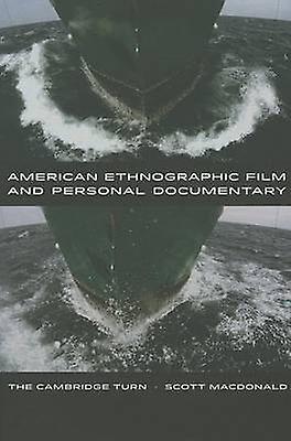 American Ethnographic Film and Personal Documentary - The Cambridge Tu