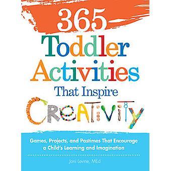 365 småbarn aktiviteter som inspirerar kreativitet - spel - projekt - en