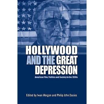 Hollywood and the Great Depression - American Film - Politics and Soci