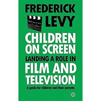 Kinder auf dem Bildschirm - Landung eine Rolle in Film und Fernsehen - ein Leitfaden-fo